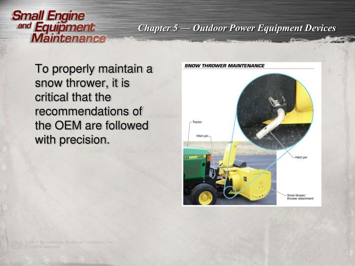 To properly maintain a snow thrower, it is critical that