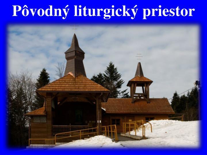 Pôvodný liturgický priestor