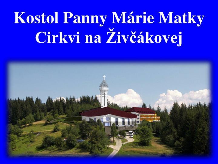 Kostol Panny Márie Matky Cirkvi na Živčákovej