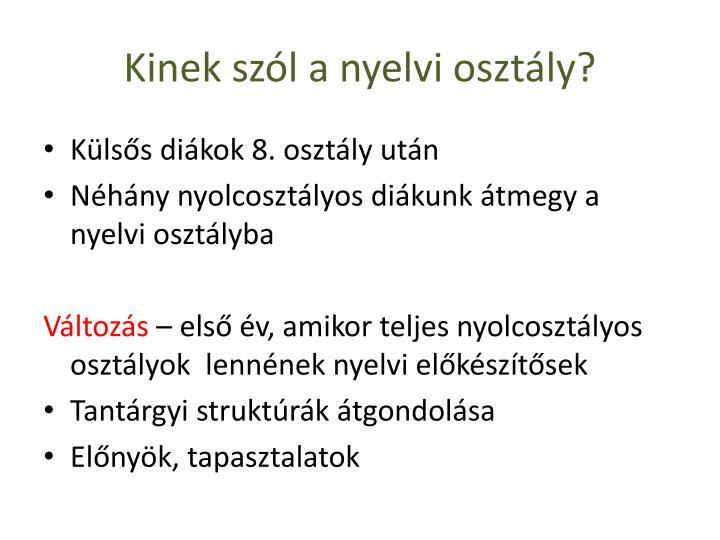 Kinek szól a nyelvi osztály?