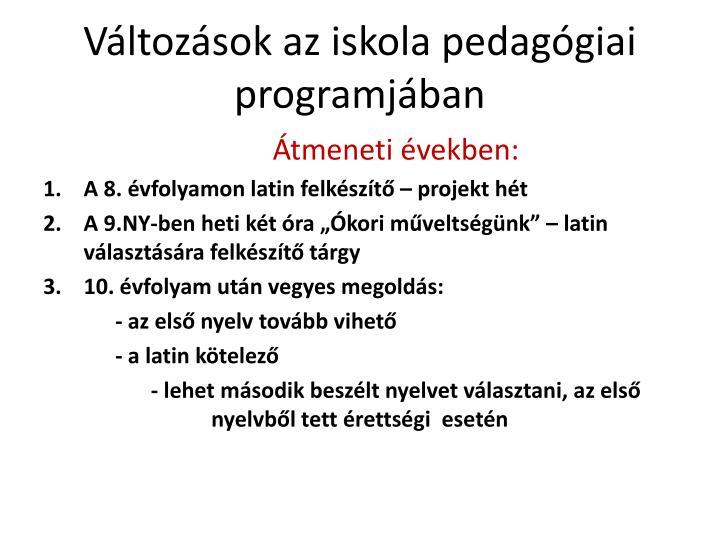 Változások az iskola pedagógiai programjában