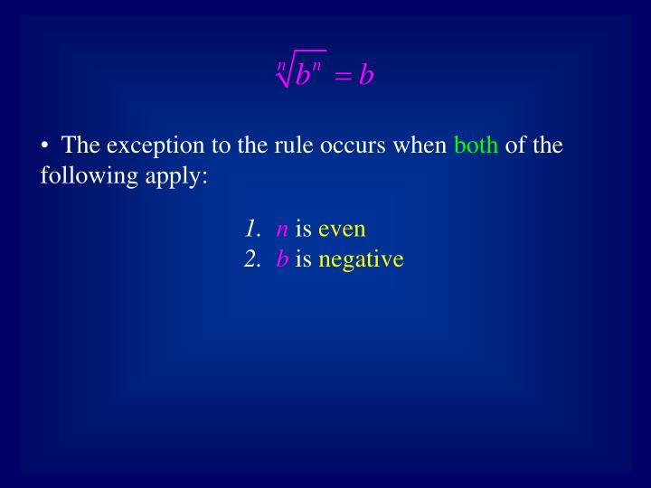 The exception to the rule occurs when