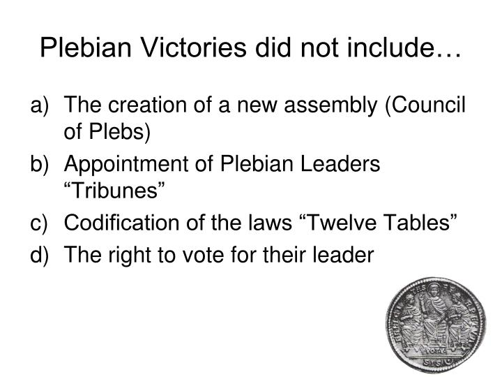 Plebian Victories did not include…