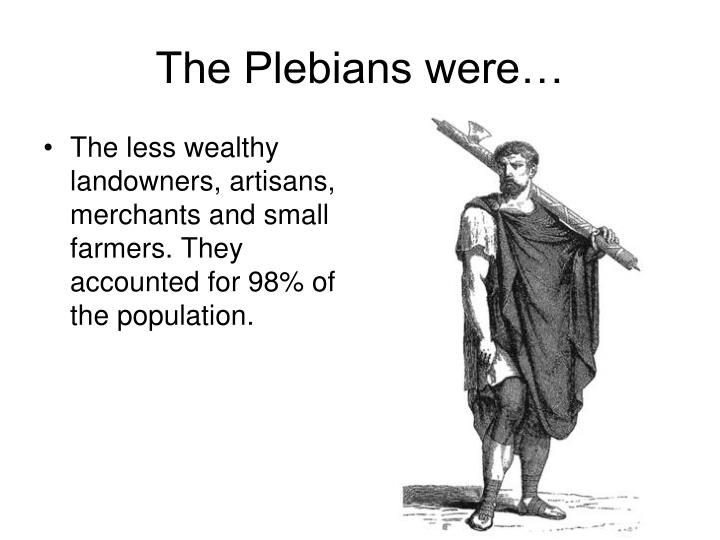 The less wealthy landowners, artisans, merchants and small farmers. They accounted for 98% of the population.