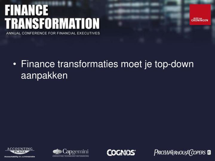 Finance transformaties moet je top-down aanpakken