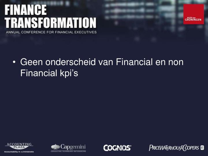 Geen onderscheid van Financial en non Financial kpi's