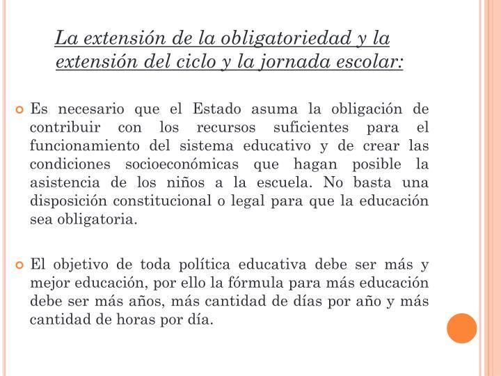 La extensión de la obligatoriedad y la extensión del ciclo y la jornada escolar: