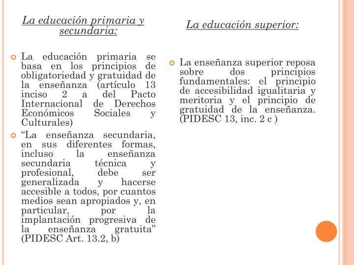 La educación primaria y secundaria: