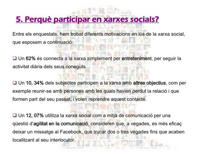 5. Perquè participar en xarxes socials?
