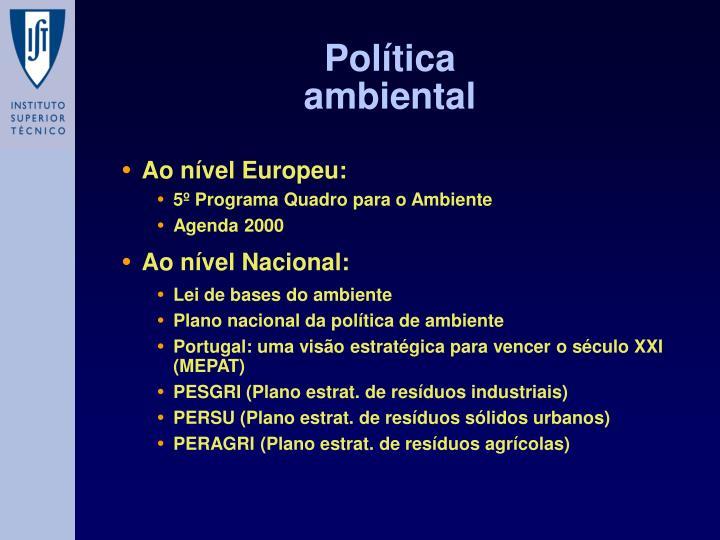 Ao nível Europeu: