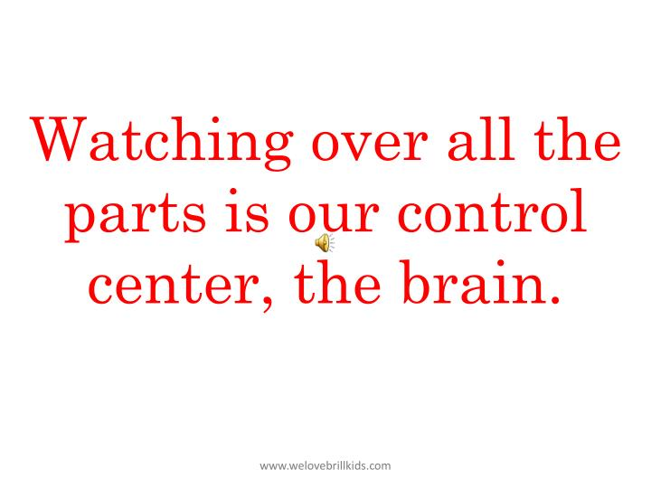 Watching over all the parts is our control center,