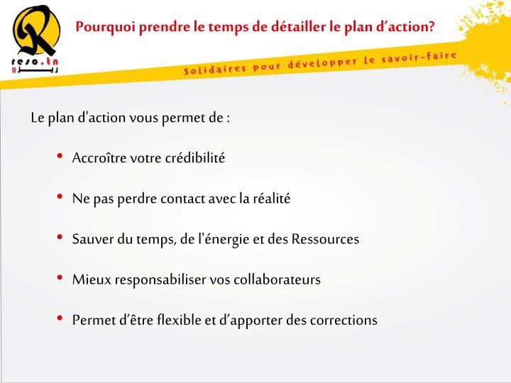 Pourquoi prendre le temps de détailler le plan d'action?