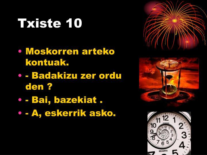 Txiste 10
