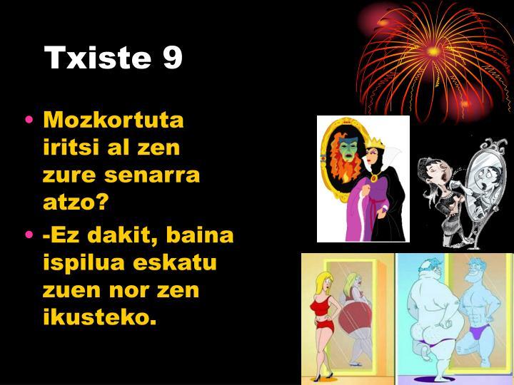 Txiste 9
