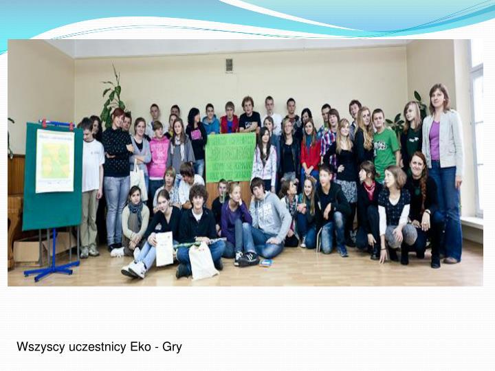 Wszyscy uczestnicy Eko - Gry