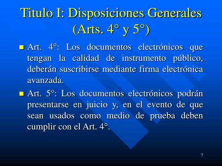 Titulo I: Disposiciones Generales (Arts. 4° y 5°)