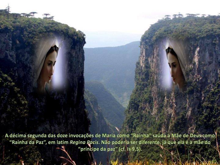 """A décima segunda das doze invocações de Maria como """"Rainha"""" saúda a Mãe de Deus como """"Rainha da Paz"""", em latim"""