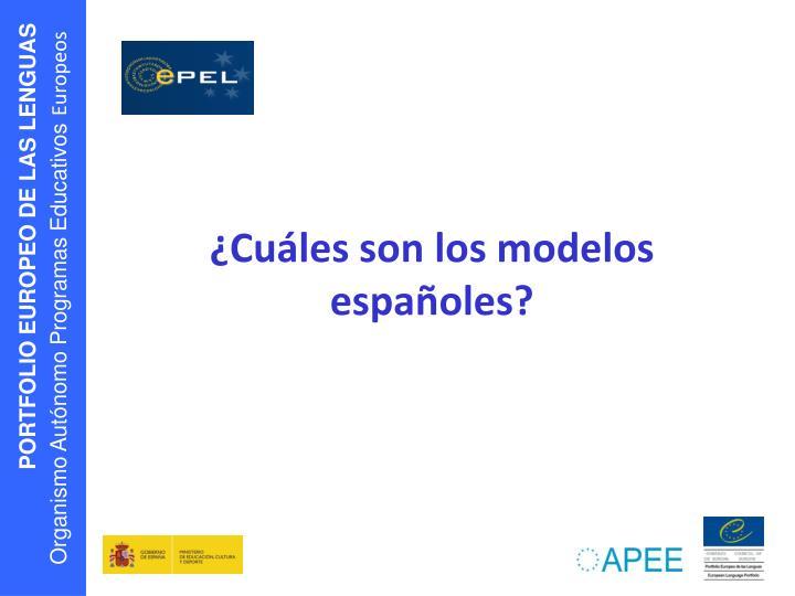 ¿Cuáles son los modelos españoles?