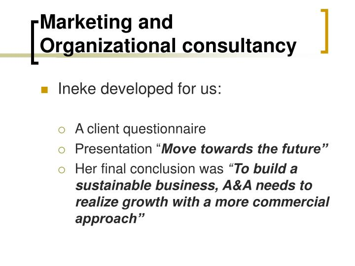 Marketing and Organizational consultancy