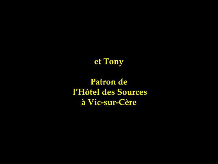 et Tony