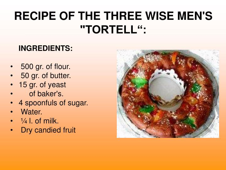 "RECIPE OF THE THREE WISE MEN'S ""TORTELL"":"