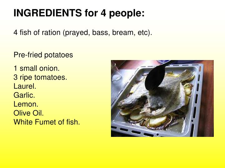 INGREDIENTS for 4 people: