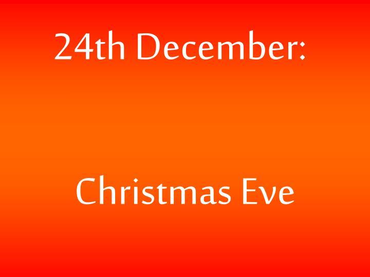 24th December: