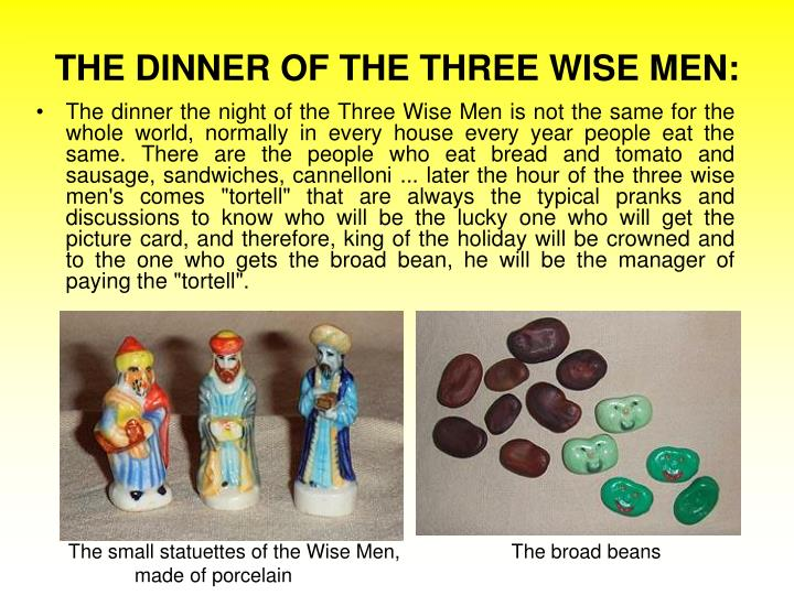 THE DINNER OF THE THREE WISE MEN: