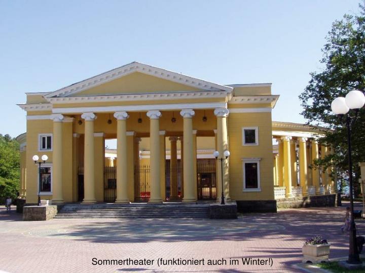 Sommertheater (funktioniert auch im Winter!)