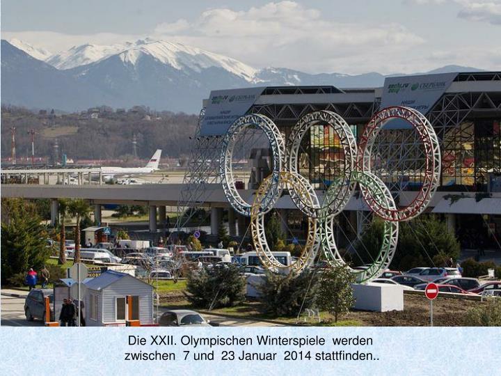 Die XXII. Olympischen Winterspiele  werden