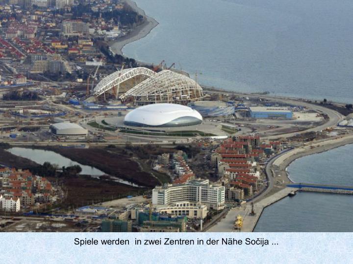 Spiele werden  in zwei Zentren in der Nähe Sočija ...