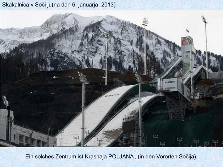 Skakalnica v Soči ju(na dan 6. januarja  2013)