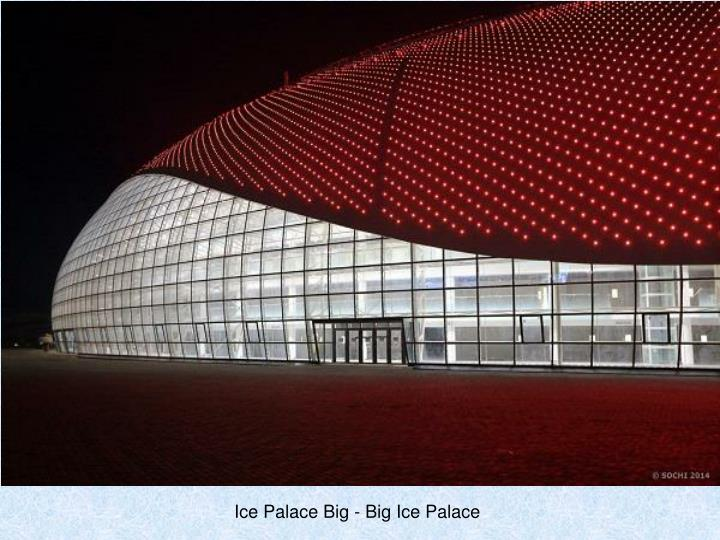 Ice Palace Big - Big Ice Palace