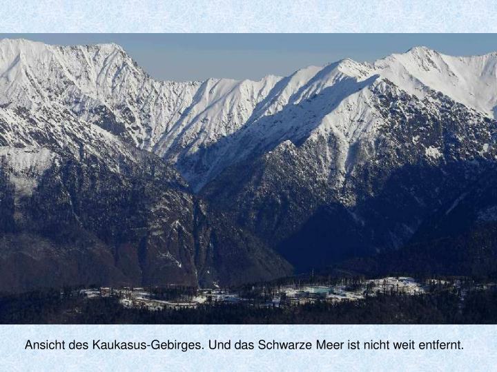 Ansicht des Kaukasus-Gebirges. Und das Schwarze Meer ist nicht weit entfernt.