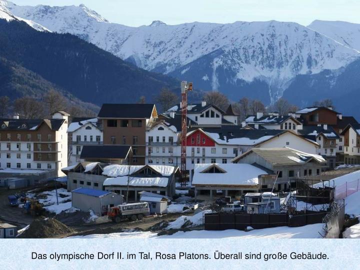 Das olympische Dorf II. im Tal, Rosa Platons. Überall sind große Gebäude.