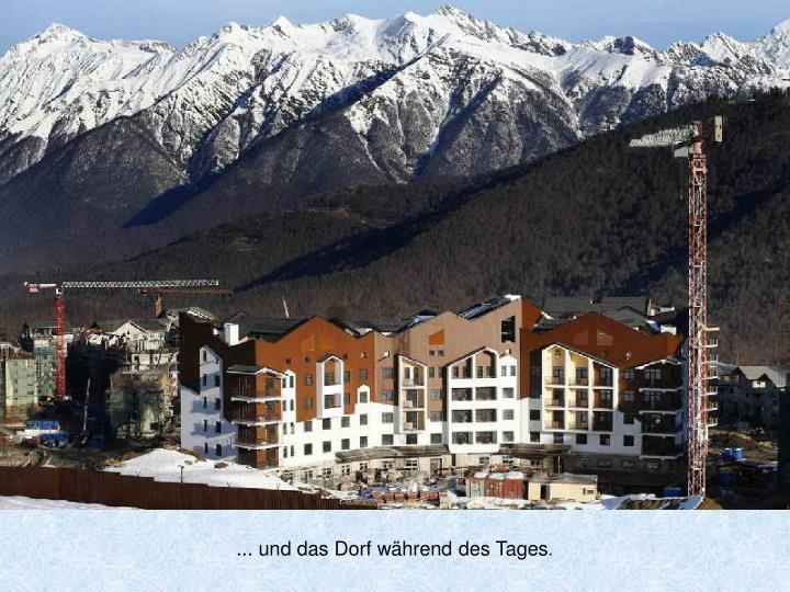 ... und das Dorf während des Tages