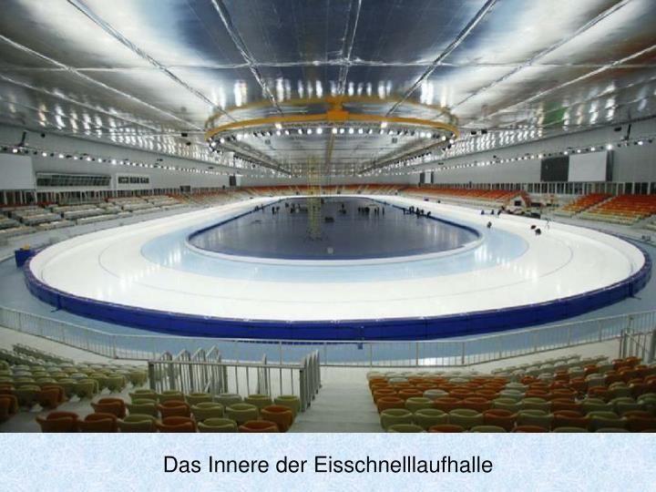 Das Innere der Eisschnelllaufhalle