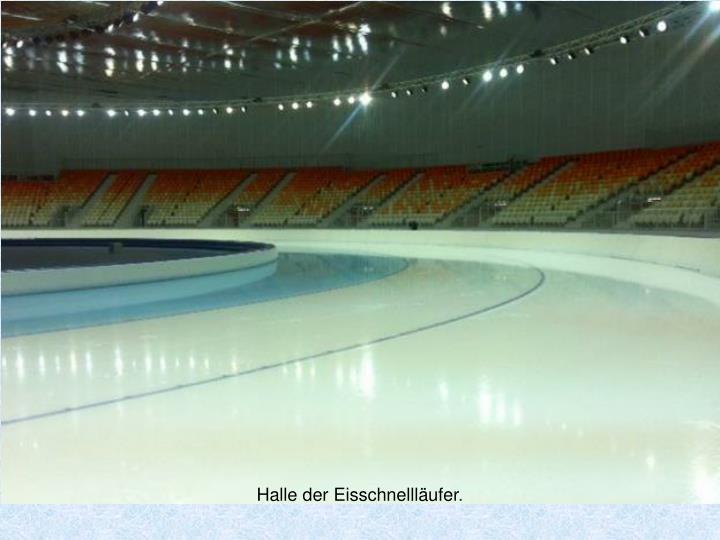 Halle der Eisschnellläufer