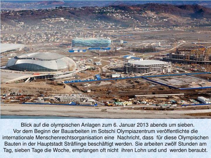 Blick auf die olympischen Anlagen zum 6. Januar 2013 abends um sieben.