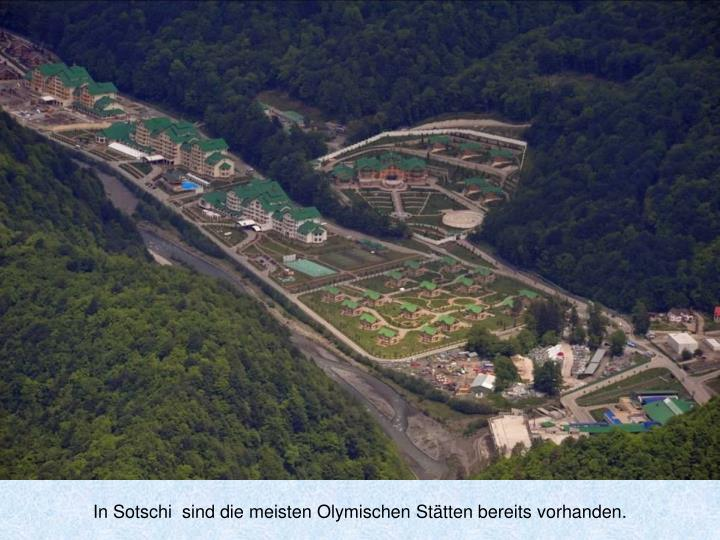 In Sotschi  sind die meisten Olymischen Stätten bereits vorhanden.
