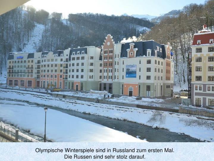 Olympische Winterspiele sind in Russland zum ersten Mal.