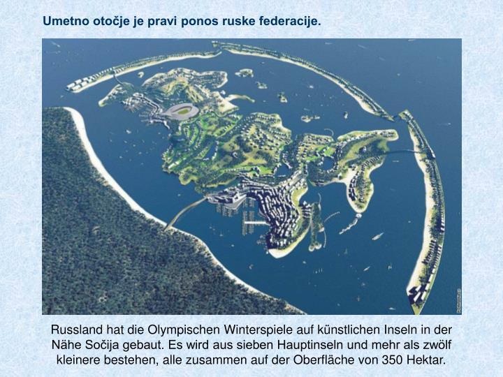 Umetno otočje je pravi ponos ruske federacije.