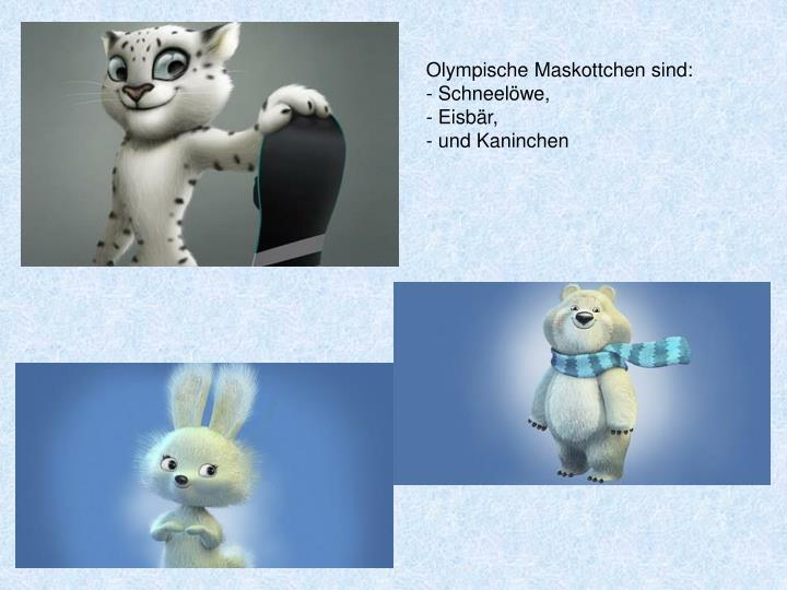 Olympische Maskottchen sind: