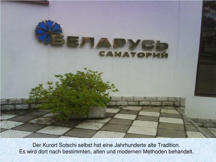 Der Kurort Sotschi selbst hat eine Jahrhunderte alte Tradition.