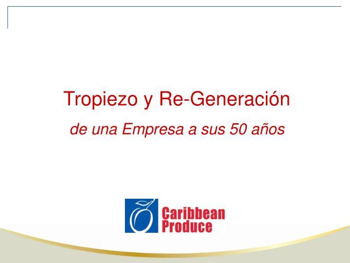 Tropiezo y Re-Generación