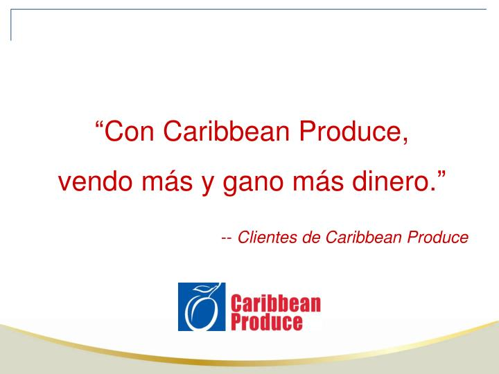 """Con Caribbean Produce,"