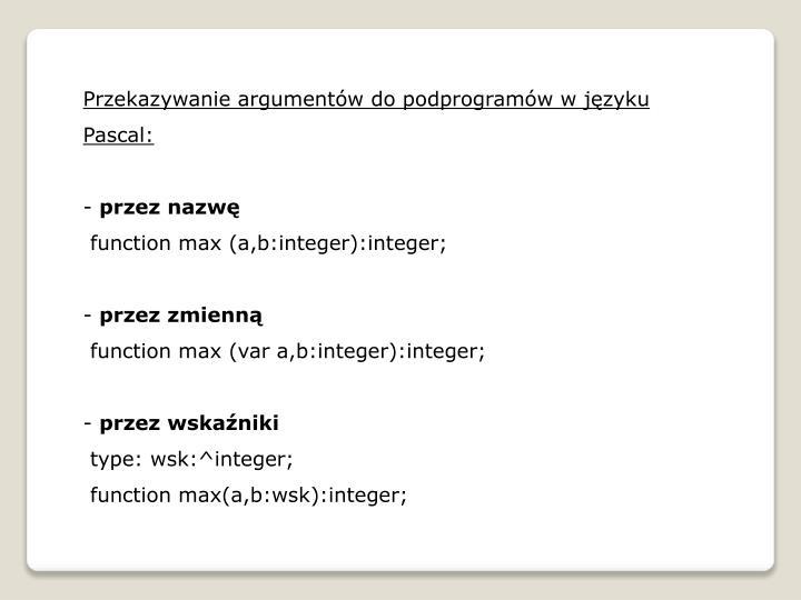 Przekazywanie argumentów do podprogramów w języku Pascal: