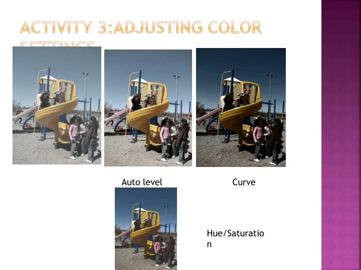 Activity 3:adjusting color settings.