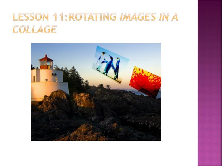 Lesson 11:Rotating
