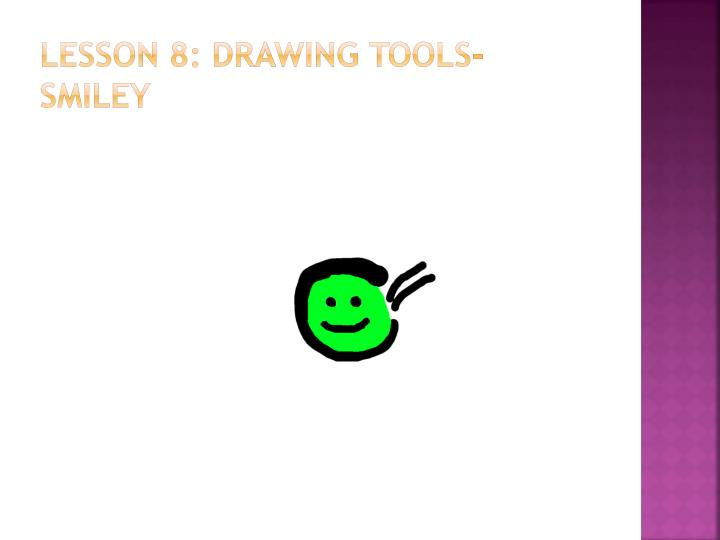 Lesson 8: Drawing tools- Smiley